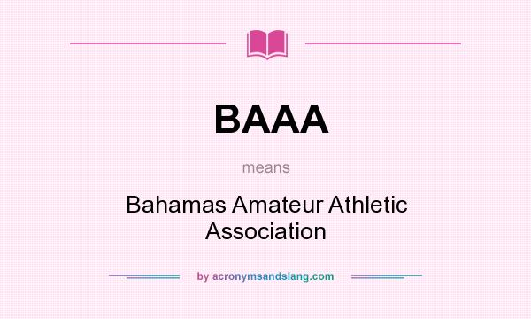 What does BAAA mean? It stands for Bahamas Amateur Athletic Association