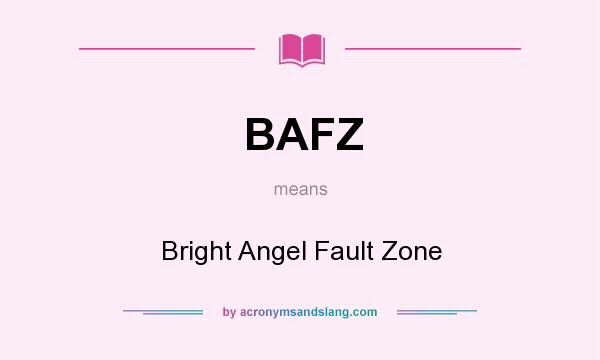 What does BAFZ mean? It stands for Bright Angel Fault Zone