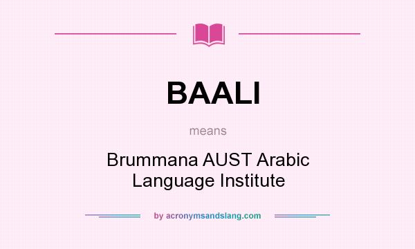 What does BAALI mean? It stands for Brummana AUST Arabic Language Institute