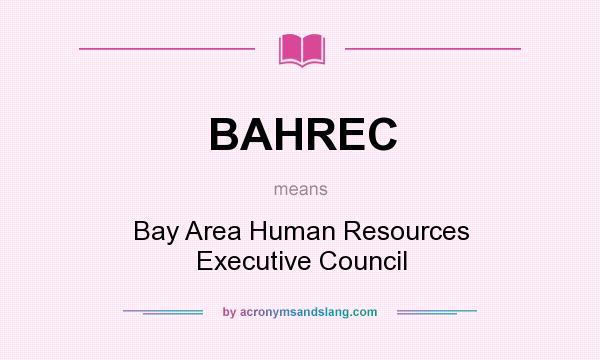 What does BAHREC mean? It stands for Bay Area Human Resources Executive Council
