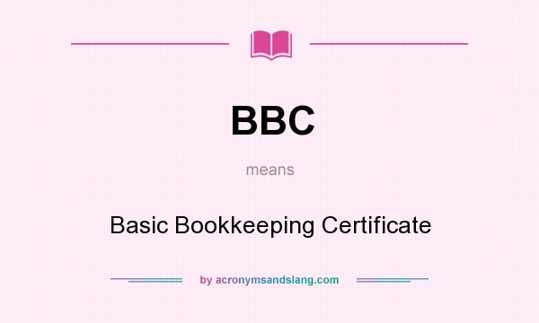 BBC - Basic Bookkeeping Certificate in Undefined by AcronymsAndSlang.com
