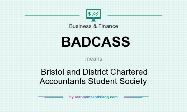 What does BADCASS mean? It stands for Bristol and District Chartered Accountants Student Society
