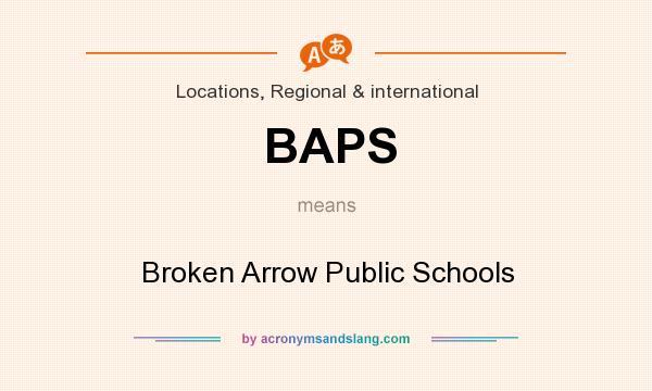 What does BAPS mean? It stands for Broken Arrow Public Schools