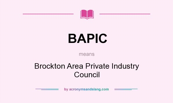 What does BAPIC mean? It stands for Brockton Area Private Industry Council
