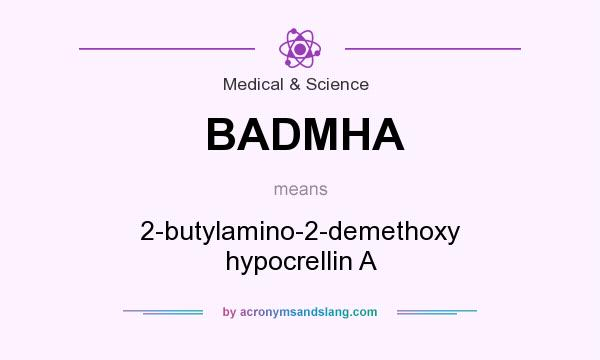 What does BADMHA mean? It stands for 2-butylamino-2-demethoxy hypocrellin A