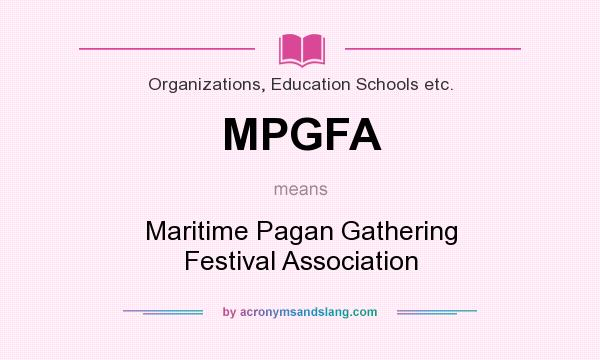 What does MPGFA mean? It stands for Maritime Pagan Gathering Festival Association