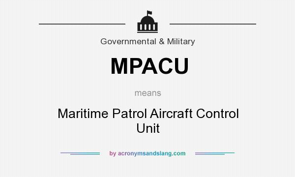 What does MPACU mean? It stands for Maritime Patrol Aircraft Control Unit