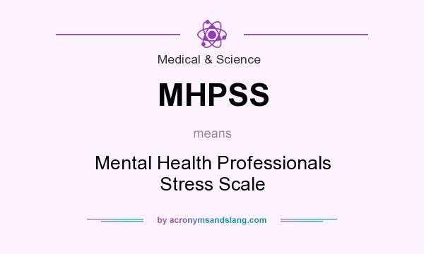 What does MHPSS mean? It stands for Mental Health Professionals Stress Scale