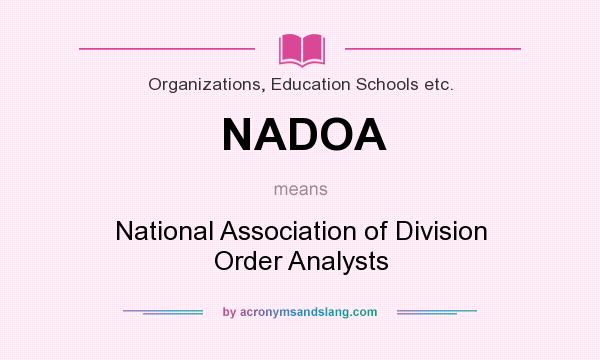 What does NADOA mean? It stands for National Association of Division Order Analysts