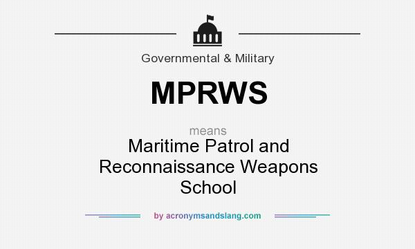 What does MPRWS mean? It stands for Maritime Patrol and Reconnaissance Weapons School