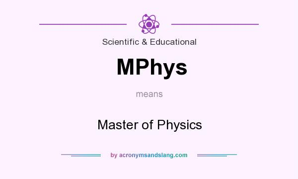 What does MPhys mean? It stands for Master of Physics