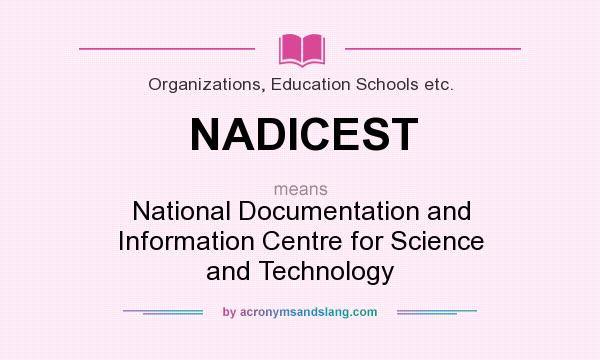 What does NADICEST mean? It stands for National Documentation and Information Centre for Science and Technology