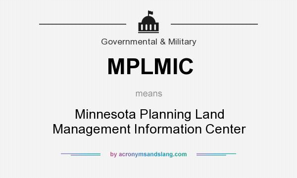 What does MPLMIC mean? It stands for Minnesota Planning Land Management Information Center