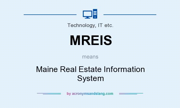 What does MREIS mean? It stands for Maine Real Estate Information System