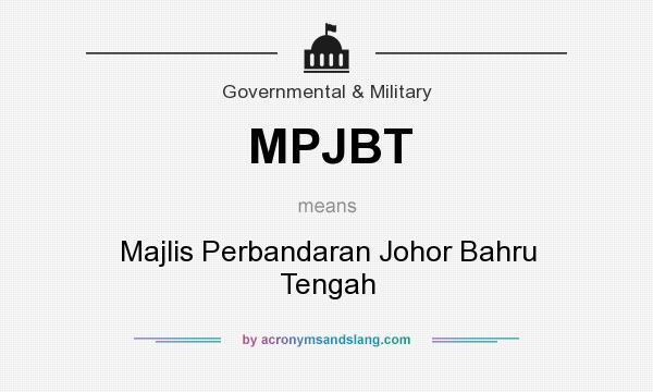 What does MPJBT mean? It stands for Majlis Perbandaran Johor Bahru Tengah