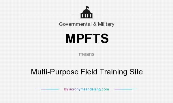 What does MPFTS mean? It stands for Multi-Purpose Field Training Site