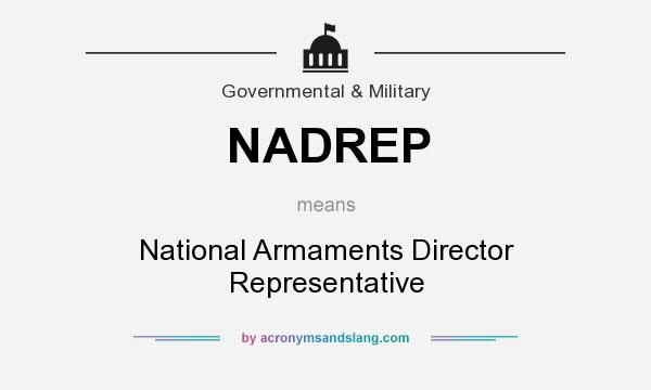 What does NADREP mean? It stands for National Armaments Director Representative