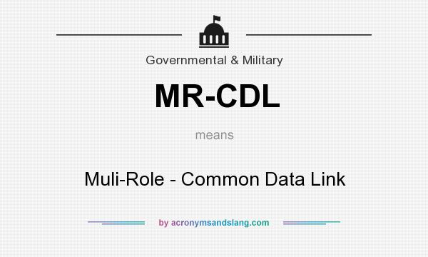 What does MR-CDL mean? It stands for Muli-Role - Common Data Link