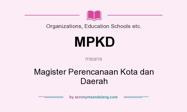 What does MPKD mean? It stands for Magister Perencanaan Kota dan Daerah