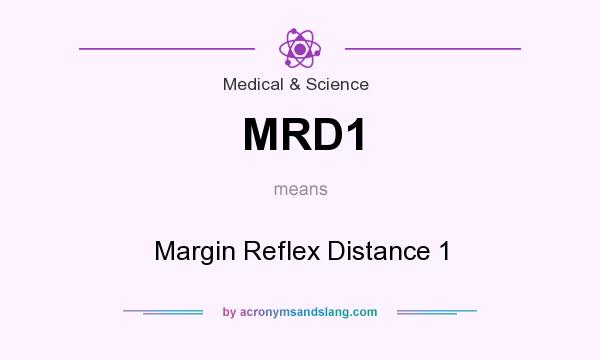 What does MRD1 mean? It stands for Margin Reflex Distance 1