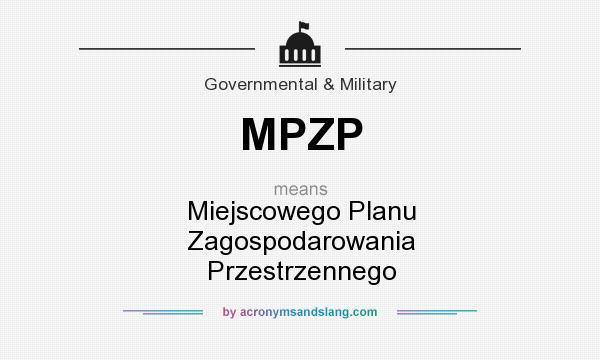 What does MPZP mean? It stands for Miejscowego Planu Zagospodarowania Przestrzennego