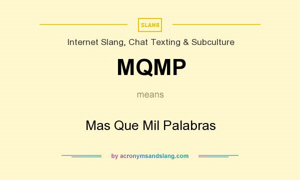What does MQMP mean? It stands for Mas Que Mil Palabras