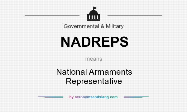 What does NADREPS mean? It stands for National Armaments Representative