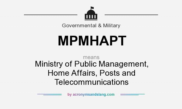 What does MPMHAPT mean? It stands for Ministry of Public Management, Home Affairs, Posts and Telecommunications