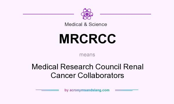 What does MRCRCC mean? It stands for Medical Research Council Renal Cancer Collaborators
