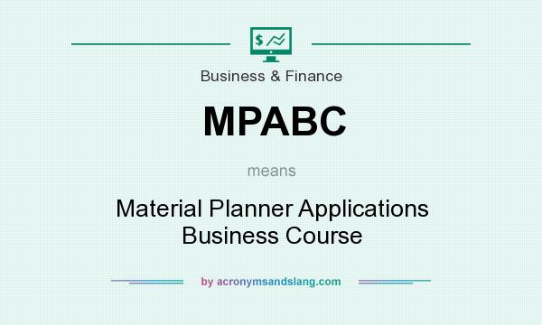 What does MPABC mean? It stands for Material Planner Applications Business Course