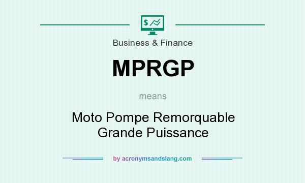 What does MPRGP mean? It stands for Moto Pompe Remorquable Grande Puissance