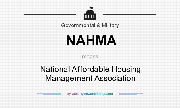 What does NAHMA mean? It stands for National Affordable Housing Management Association