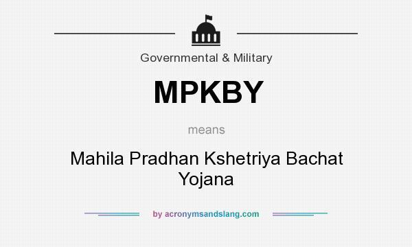 What does MPKBY mean? It stands for Mahila Pradhan Kshetriya Bachat Yojana