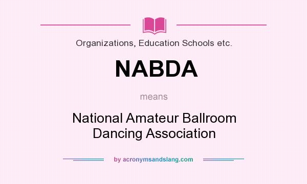What does NABDA mean? It stands for National Amateur Ballroom Dancing Association