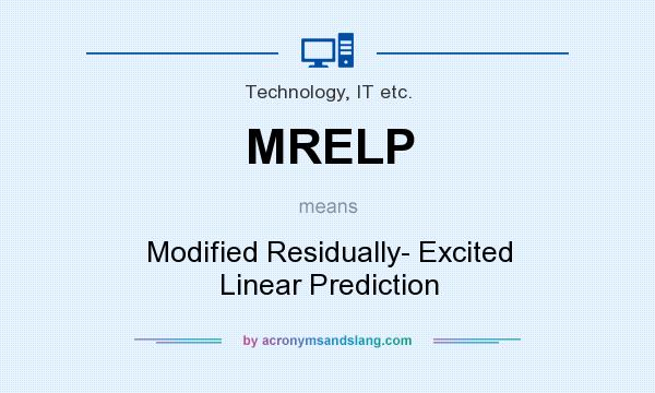 What does MRELP mean? It stands for Modified Residually- Excited Linear Prediction