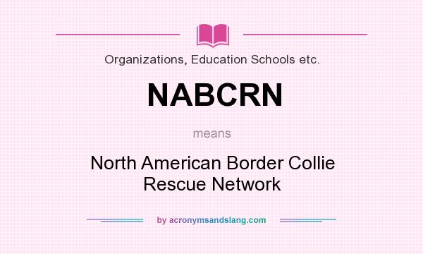 What does NABCRN mean? It stands for North American Border Collie Rescue Network