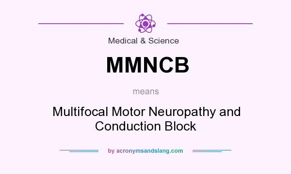What does mmncb mean definition of mmncb mmncb stands for What is motor neuropathy