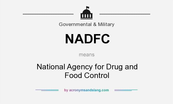 What does NADFC mean? It stands for National Agency for Drug and Food Control