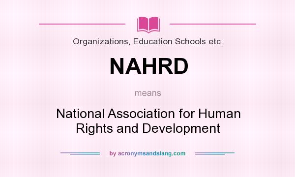 What does NAHRD mean? It stands for National Association for Human Rights and Development