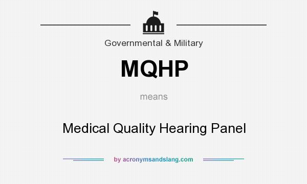 What does MQHP mean? It stands for Medical Quality Hearing Panel