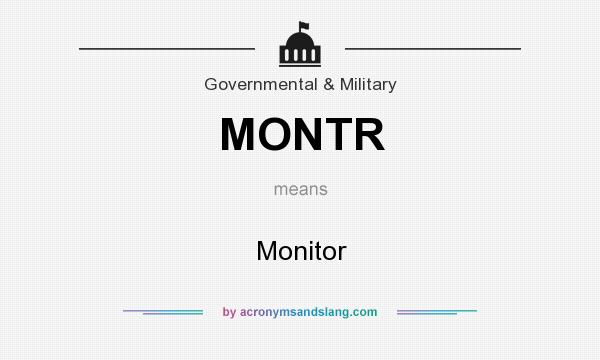 What does MONTR mean? It stands for Monitor