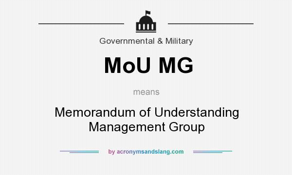 What does MoU MG mean? It stands for Memorandum of Understanding Management Group