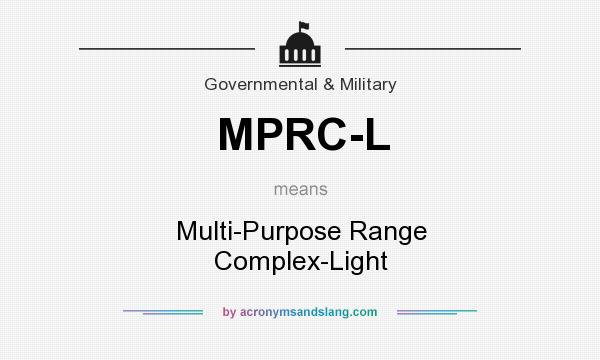 What does MPRC-L mean? It stands for Multi-Purpose Range Complex-Light