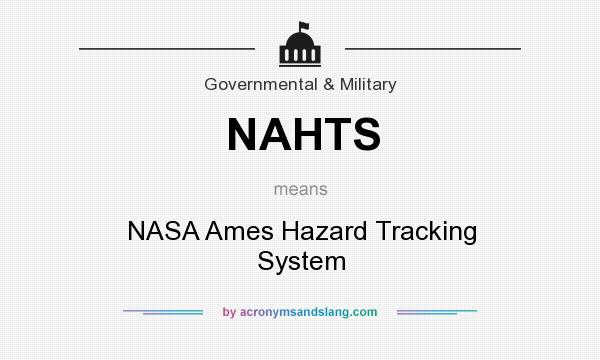 What does NAHTS mean? It stands for NASA Ames Hazard Tracking System