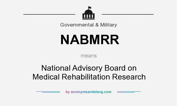 What does NABMRR mean? It stands for National Advisory Board on Medical Rehabilitation Research