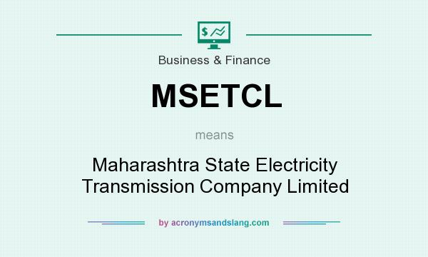 What does MSETCL mean? It stands for Maharashtra State Electricity Transmission Company Limited