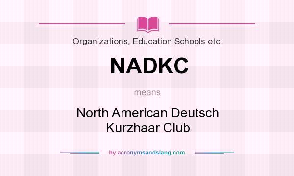 What does NADKC mean? It stands for North American Deutsch Kurzhaar Club