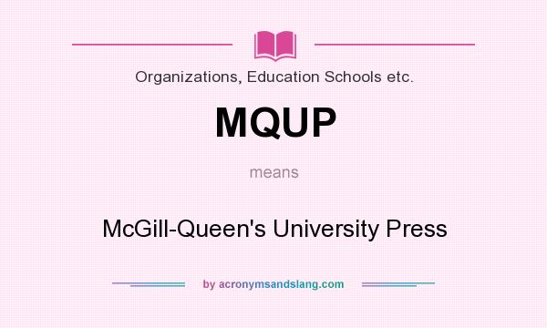 What does MQUP mean? It stands for McGill-Queen`s University Press