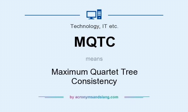 What does MQTC mean? It stands for Maximum Quartet Tree Consistency