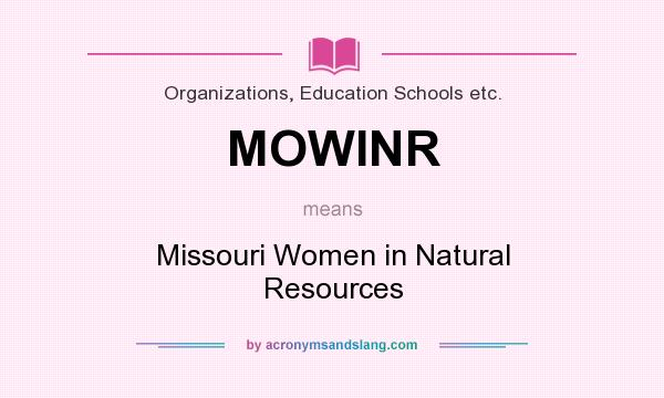 What does MOWINR mean? It stands for Missouri Women in Natural Resources